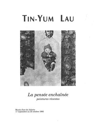 Tin-Yum Lau.La pensée enchaînée : peintures récentes