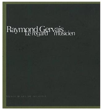Raymond Gervais.Le regard musicien