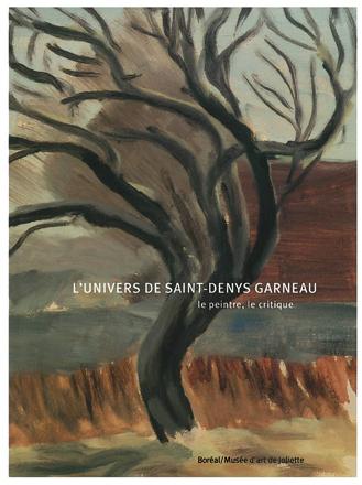 L'Univers de Saint-Denys Garneau : le peintre, le critique